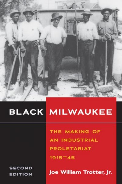 book cover: Black Milwaukee: the Making of an Industrial Proletariat