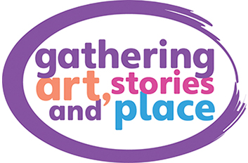 Gathering Art, Stories and Place